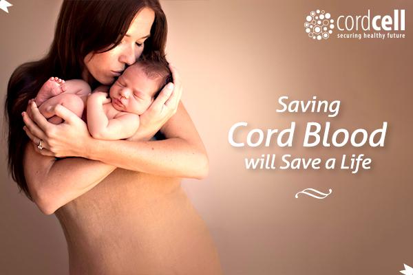 Saving Cord Blood Will Save a Life